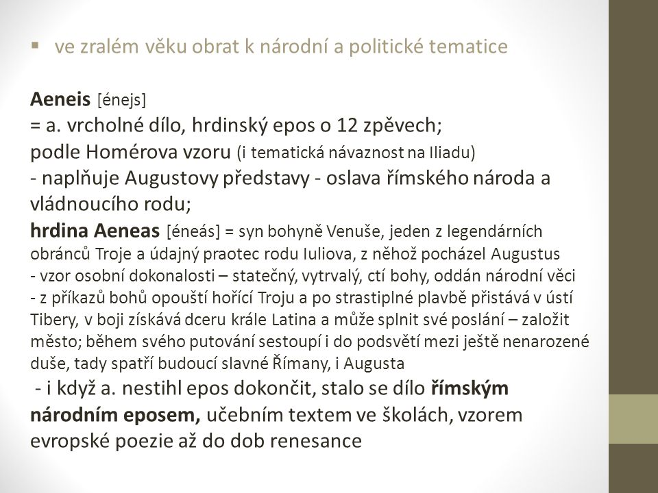 ve zralém věku obrat k národní a politické tematice Aeneis [énejs]